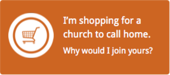 I am shopping for a church to call home. Why would I join yours?