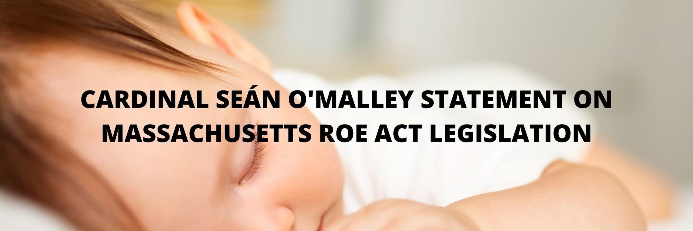 Cardinal Sean Omalley Statement On Massachusetts Roe Act Legislation