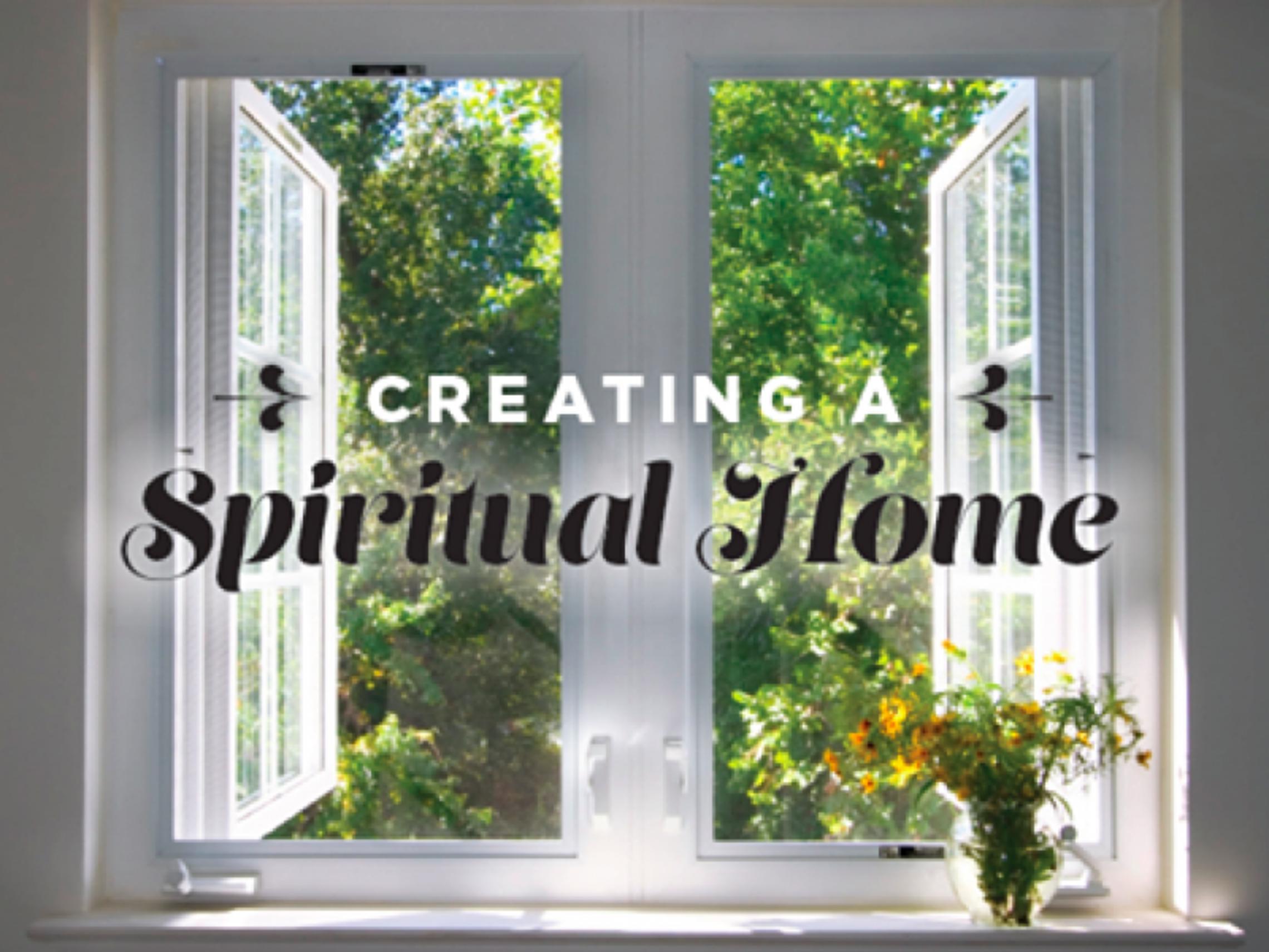 Creating a Spiritual Home